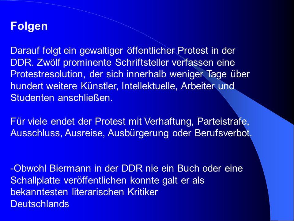 November 1976 Amtliche Nachrichtenagentur der DDR verbreitete folgende Meldung: Die zuständigen Behörden der DDR haben Wolf Biermann, der 1953 aus Ham