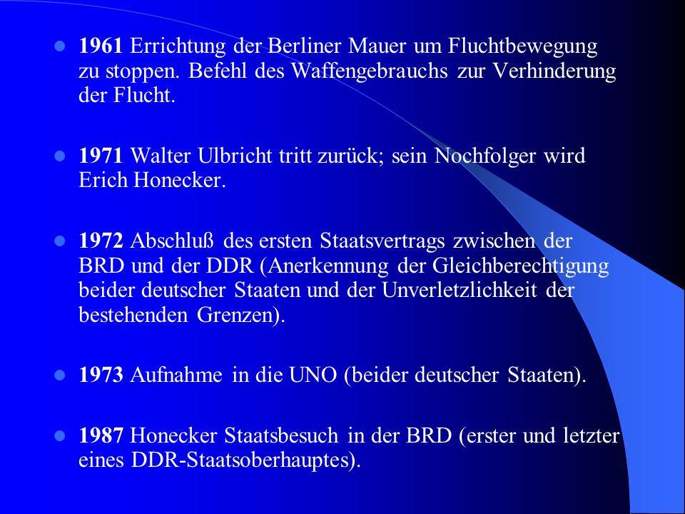 1961 Errichtung der Berliner Mauer um Fluchtbewegung zu stoppen.