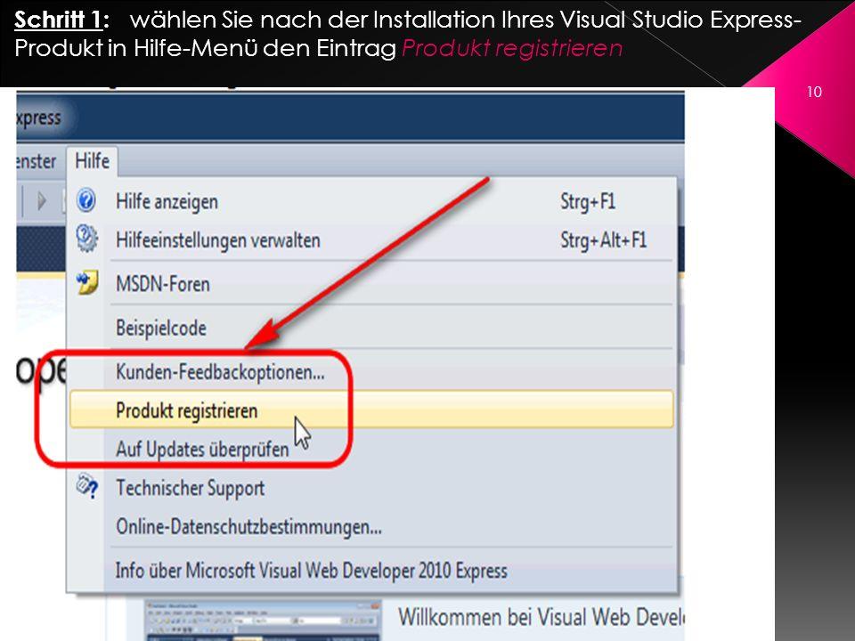 Schritt 1: wählen Sie nach der Installation Ihres Visual Studio Express- Produkt in Hilfe-Menü den Eintrag Produkt registrieren 10