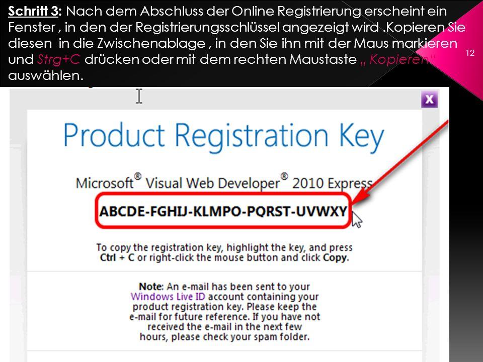 Schritt 3: Nach dem Abschluss der Online Registrierung erscheint ein Fenster, in den der Registrierungsschlüssel angezeigt wird.Kopieren Sie diesen in