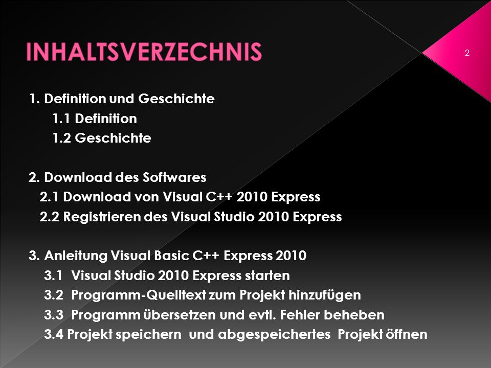 1. Definition und Geschichte 1.1 Definition 1.2 Geschichte 2. Download des Softwares 2.1 Download von Visual C++ 2010 Express 2.2 Registrieren des Vis