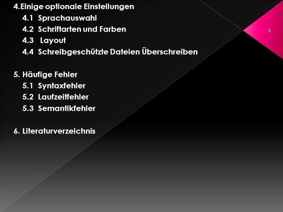 4.Einige optionale Einstellungen 4.1 Sprachauswahl 4.2 Schriftarten und Farben 4.3 Layout 4.4 Schreibgeschützte Dateien Überschreiben 5. Häufige Fehle