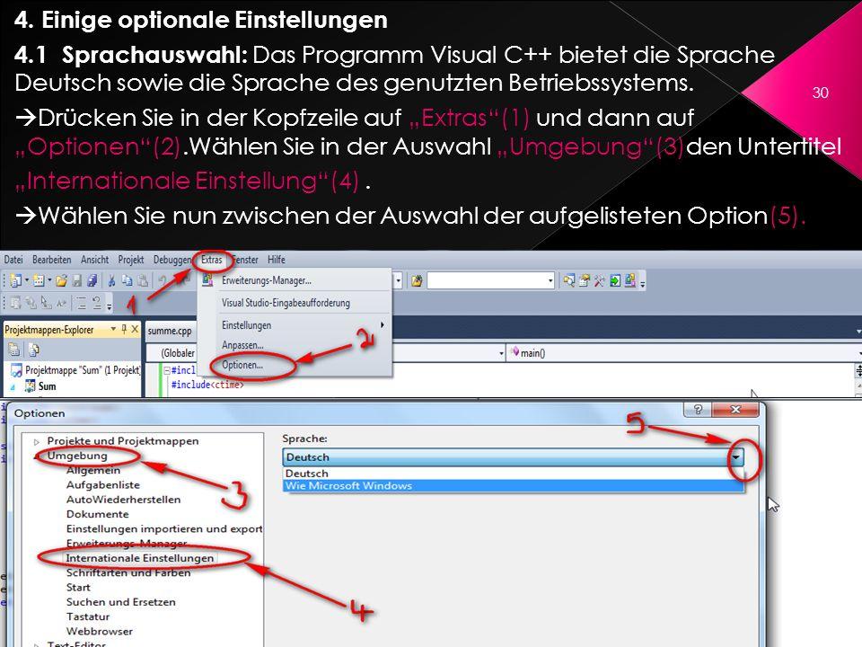 4. Einige optionale Einstellungen 4.1 Sprachauswahl: Das Programm Visual C++ bietet die Sprache Deutsch sowie die Sprache des genutzten Betriebssystem