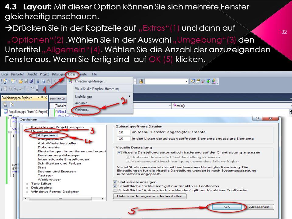 4.3 Layout: Mit dieser Option können Sie sich mehrere Fenster gleichzeitig anschauen. Drücken Sie in der Kopfzeile auf Extras(1) und dann auf Optionen