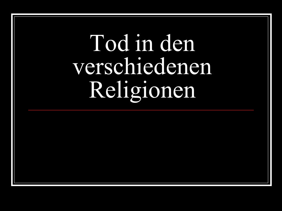 Tod in den verschiedenen Religionen