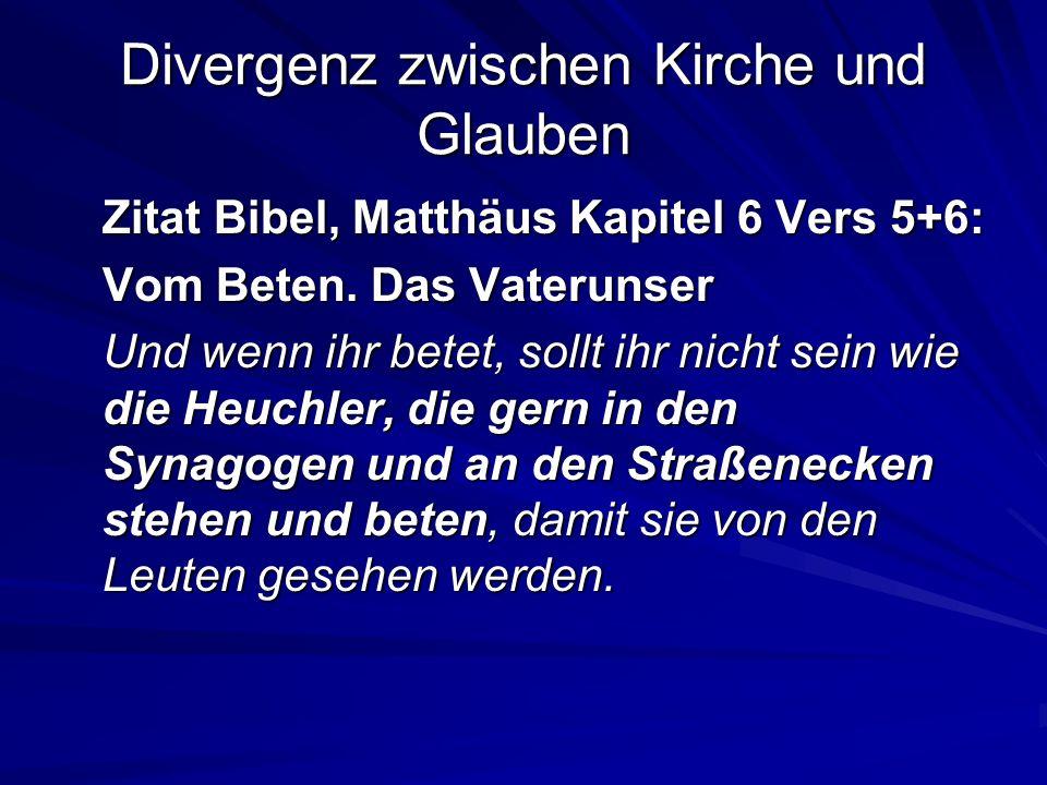 Divergenz zwischen Kirche und Glauben Eigene Meinung Situation in den Kirchen Vergreisung der Kirchenbesucher Fehlender Anpassungswille der Kirche Kirchentag in Deutschland Potential für die Kirche