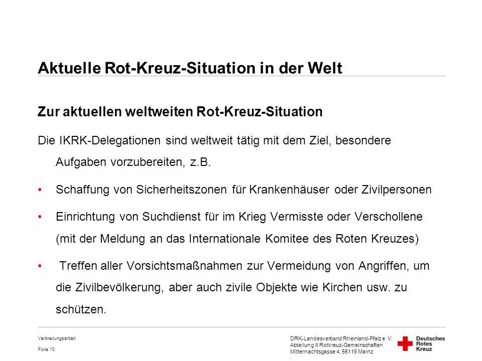 DRK-Landesverband Rheinland-Pfalz e. V. Abteilung II Rotkreuz-Gemeinschaften Mitternachtsgasse 4, 55116 Mainz. Folie 10 Verbreitungsarbeit Zur aktuell