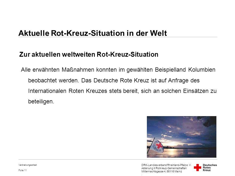 DRK-Landesverband Rheinland-Pfalz e. V. Abteilung II Rotkreuz-Gemeinschaften Mitternachtsgasse 4, 55116 Mainz. Folie 11 Verbreitungsarbeit Zur aktuell