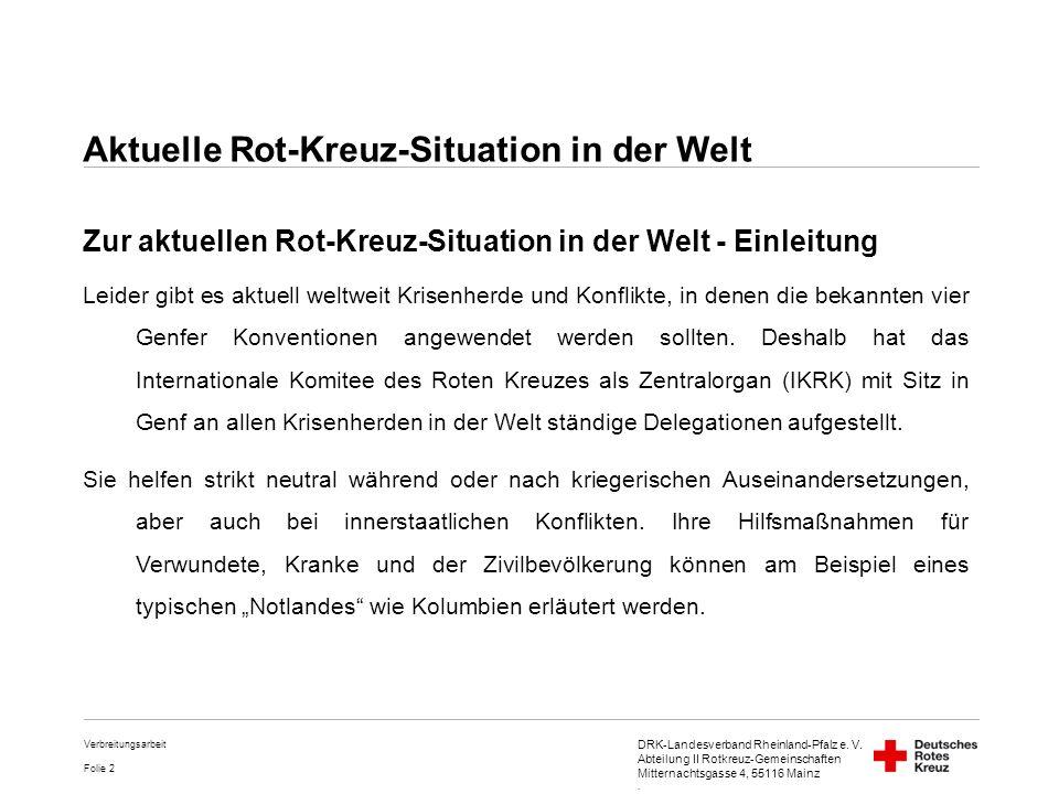 DRK-Landesverband Rheinland-Pfalz e. V. Abteilung II Rotkreuz-Gemeinschaften Mitternachtsgasse 4, 55116 Mainz. Folie 2 Verbreitungsarbeit Aktuelle Rot