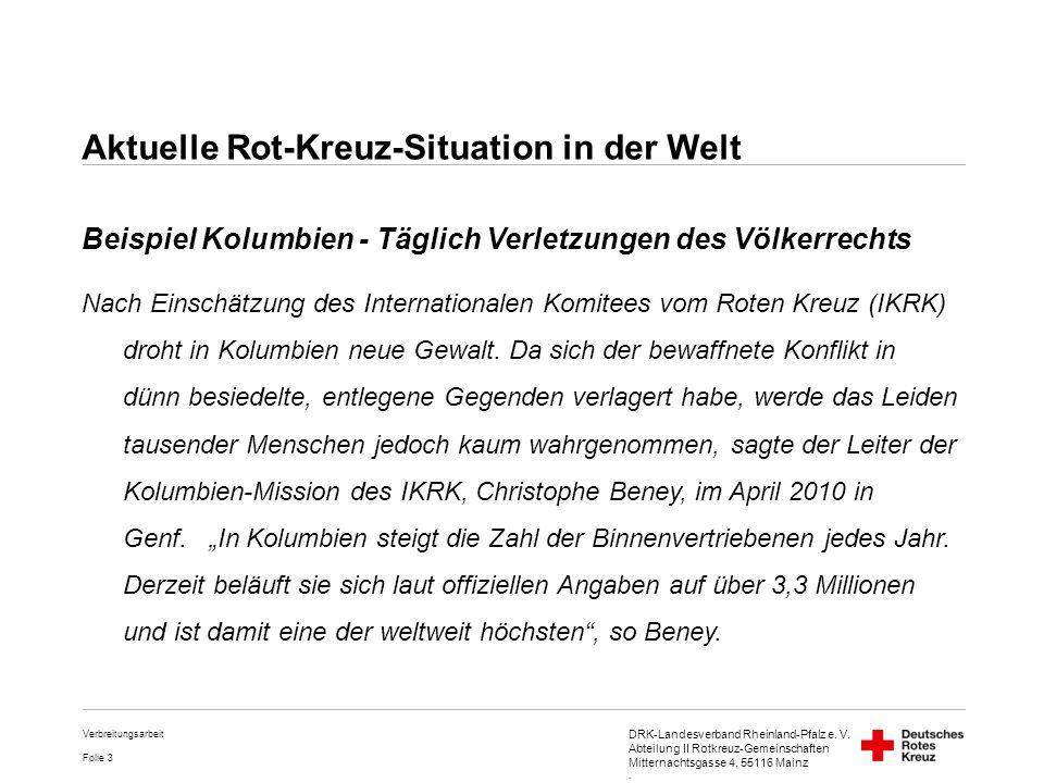 DRK-Landesverband Rheinland-Pfalz e. V. Abteilung II Rotkreuz-Gemeinschaften Mitternachtsgasse 4, 55116 Mainz. Folie 3 Verbreitungsarbeit Aktuelle Rot