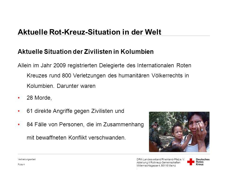 DRK-Landesverband Rheinland-Pfalz e. V. Abteilung II Rotkreuz-Gemeinschaften Mitternachtsgasse 4, 55116 Mainz. Folie 4 Verbreitungsarbeit Aktuelle Rot