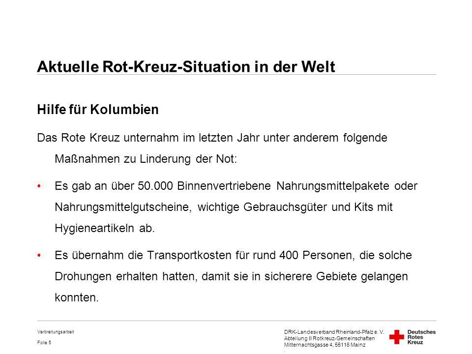 DRK-Landesverband Rheinland-Pfalz e. V. Abteilung II Rotkreuz-Gemeinschaften Mitternachtsgasse 4, 55116 Mainz. Folie 5 Verbreitungsarbeit Hilfe für Ko