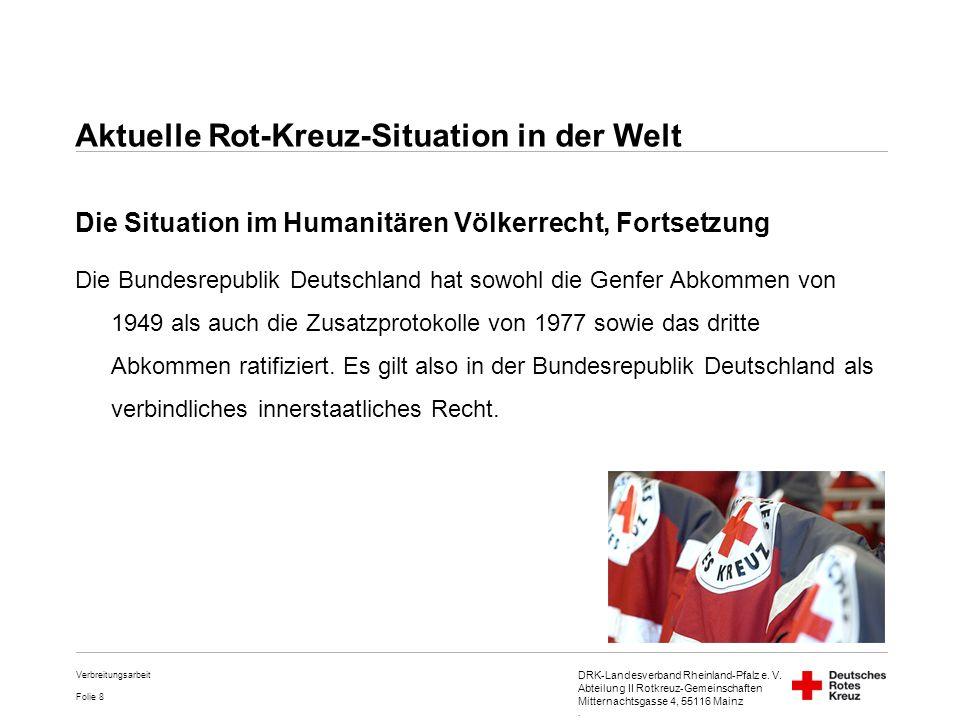 DRK-Landesverband Rheinland-Pfalz e. V. Abteilung II Rotkreuz-Gemeinschaften Mitternachtsgasse 4, 55116 Mainz. Folie 8 Verbreitungsarbeit Die Situatio