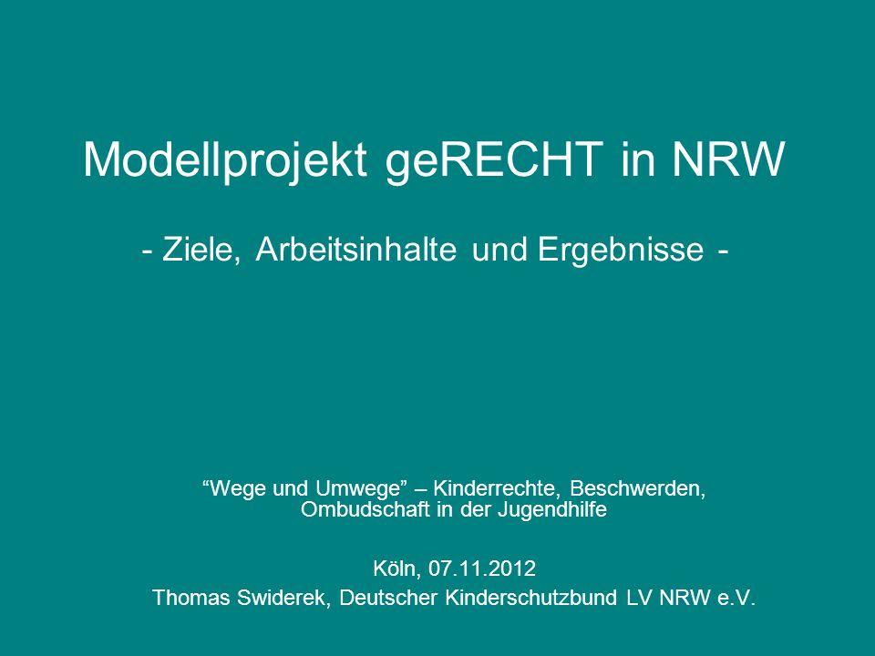 Modellprojekt geRECHT in NRW - Ziele, Arbeitsinhalte und Ergebnisse - Wege und Umwege – Kinderrechte, Beschwerden, Ombudschaft in der Jugendhilfe Köln