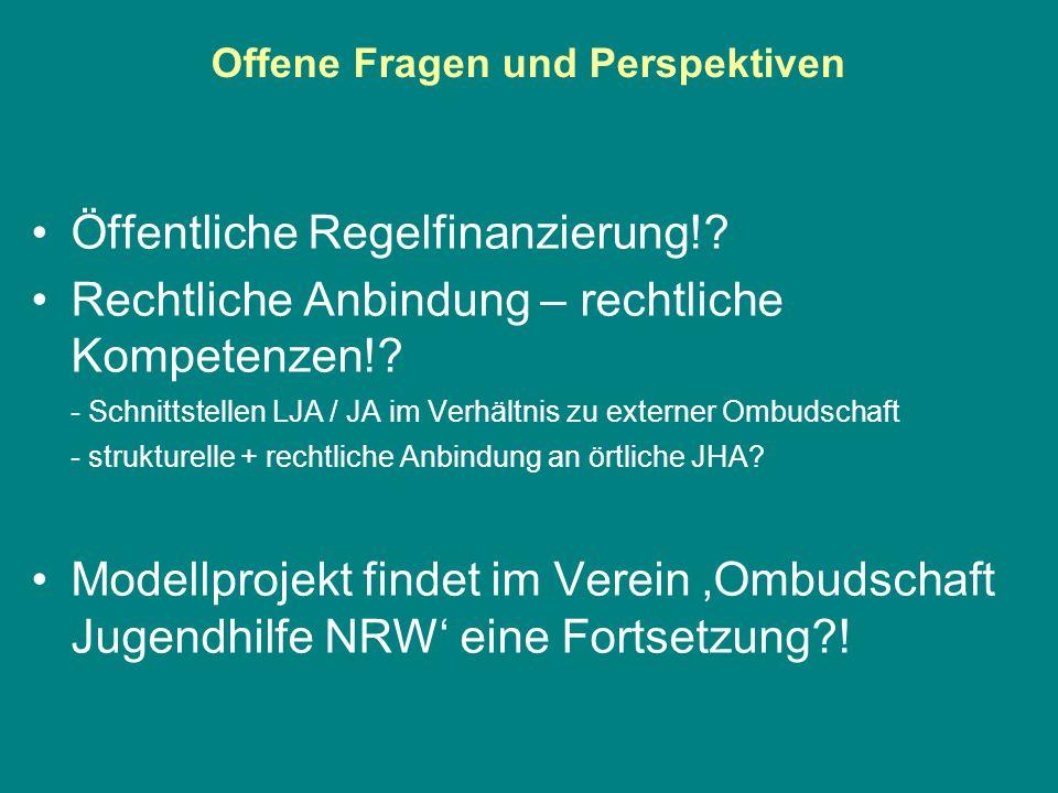 Offene Fragen und Perspektiven Öffentliche Regelfinanzierung!? Rechtliche Anbindung – rechtliche Kompetenzen!? - Schnittstellen LJA / JA im Verhältnis