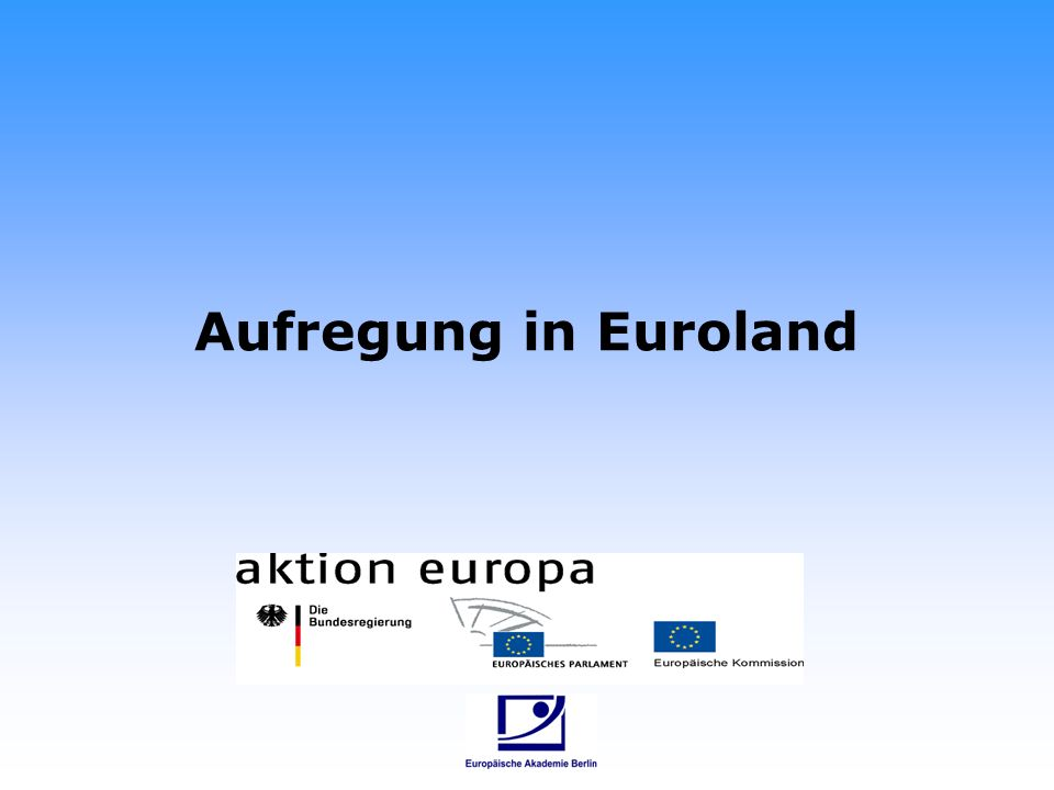 Aufregung in Euroland