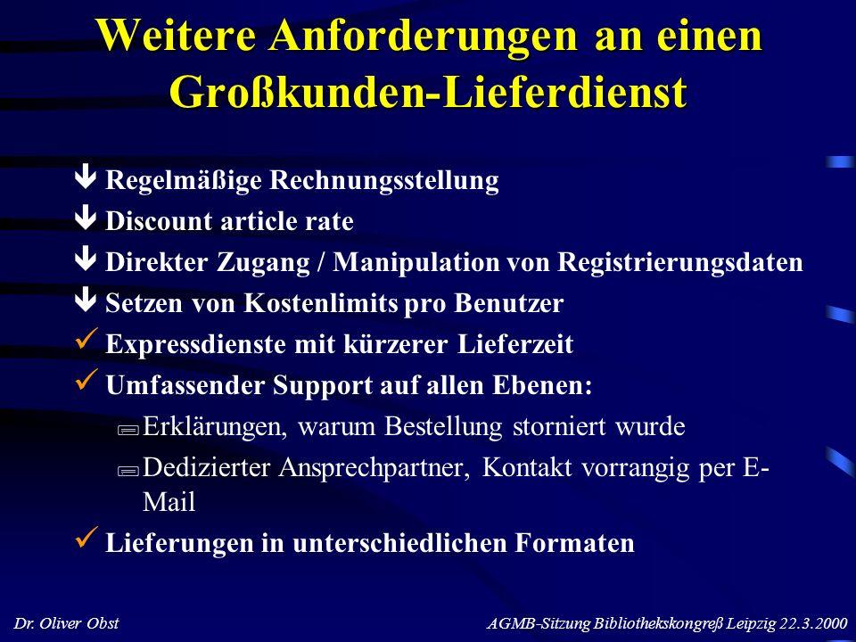 Dr. Oliver Obst AGMB-Sitzung Bibliothekskongreß Leipzig 22.3.2000 Weitere Anforderungen an einen Großkunden-Lieferdienst Regelmäßige Rechnungsstellung