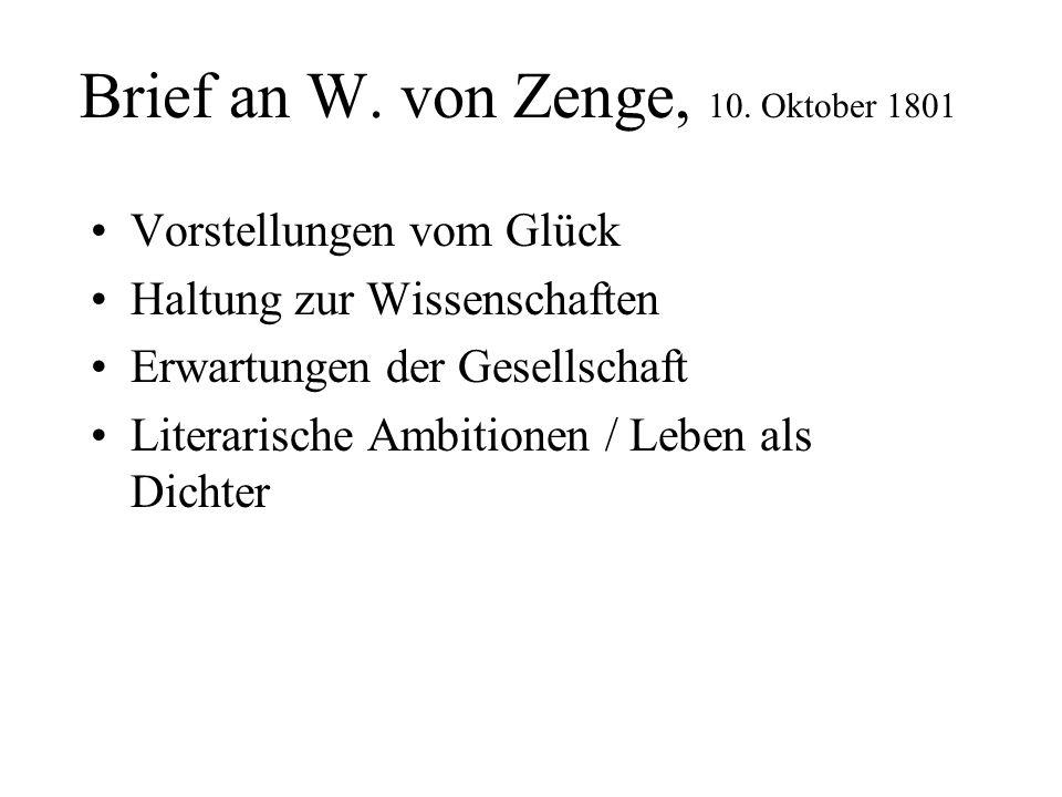 Brief an W. von Zenge, 10. Oktober 1801 Vorstellungen vom Glück Haltung zur Wissenschaften Erwartungen der Gesellschaft Literarische Ambitionen / Lebe