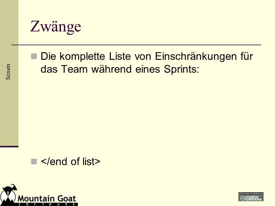 Zwänge Die komplette Liste von Einschränkungen für das Team während eines Sprints: Scrum