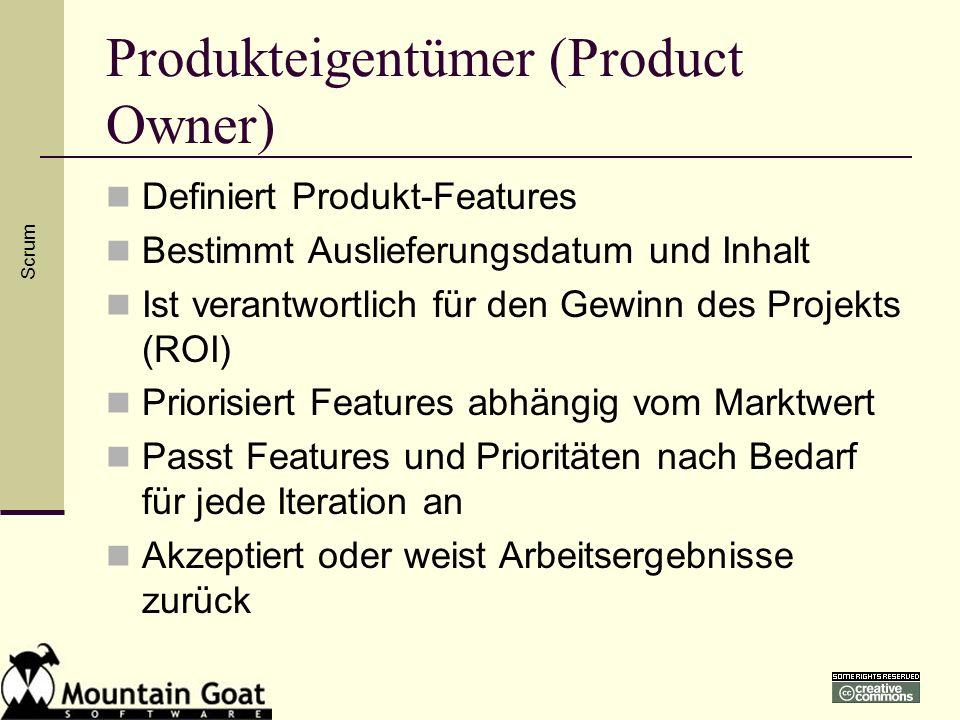 Produkteigentümer (Product Owner) Definiert Produkt-Features Bestimmt Auslieferungsdatum und Inhalt Ist verantwortlich für den Gewinn des Projekts (RO