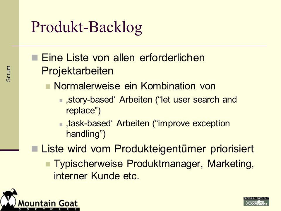 Produkt-Backlog Eine Liste von allen erforderlichen Projektarbeiten Normalerweise ein Kombination von story-based Arbeiten (let user search and replac
