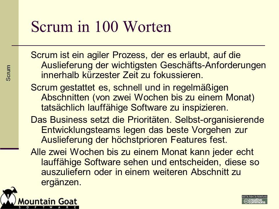 Scrum in 100 Worten Scrum ist ein agiler Prozess, der es erlaubt, auf die Auslieferung der wichtigsten Geschäfts-Anforderungen innerhalb kürzester Zei