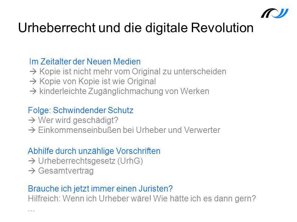 Urheberrecht und die digitale Revolution Im Zeitalter der Neuen Medien Kopie ist nicht mehr vom Original zu unterscheiden Kopie von Kopie ist wie Orig