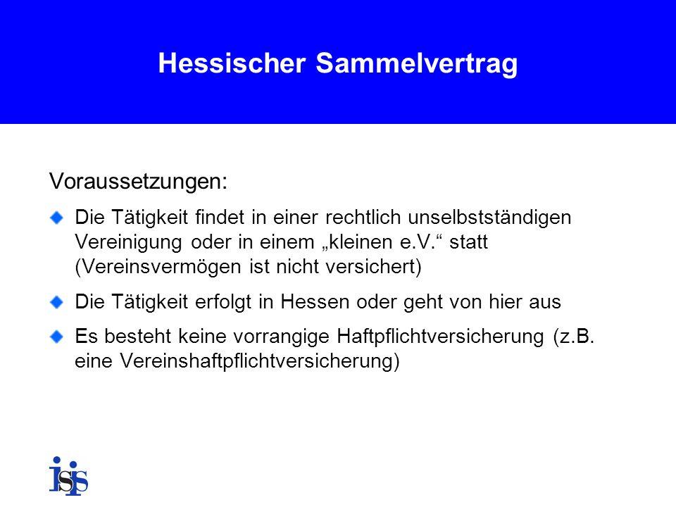 Hessischer Sammelvertrag Voraussetzungen: Die Tätigkeit findet in einer rechtlich unselbstständigen Vereinigung oder in einem kleinen e.V. statt (Vere