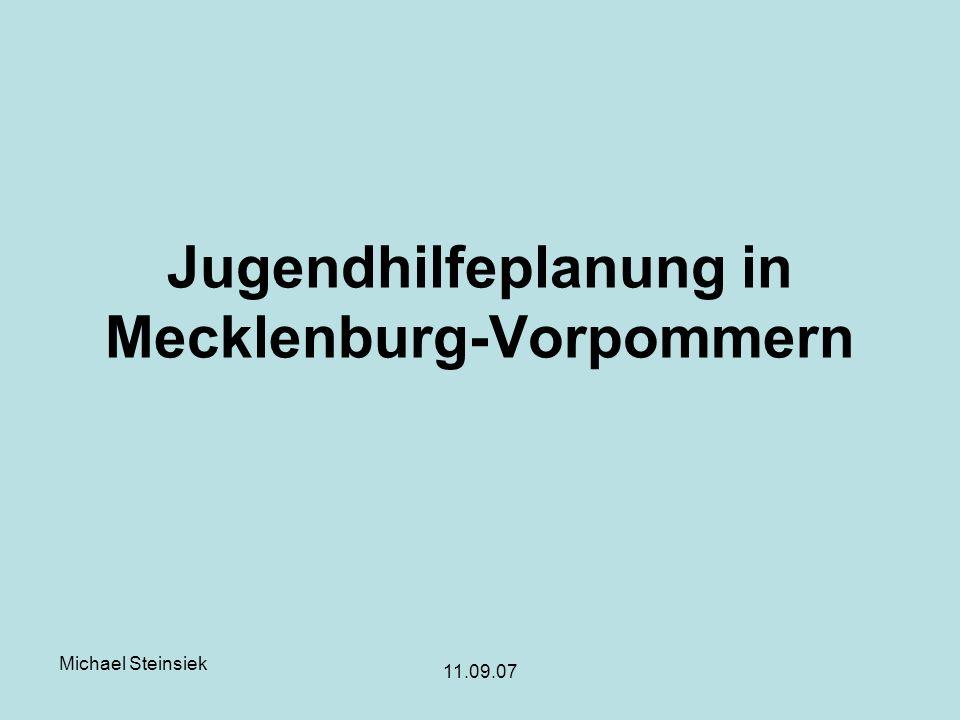 Michael Steinsiek 11.09.07 Jugendhilfeplanung in Mecklenburg-Vorpommern