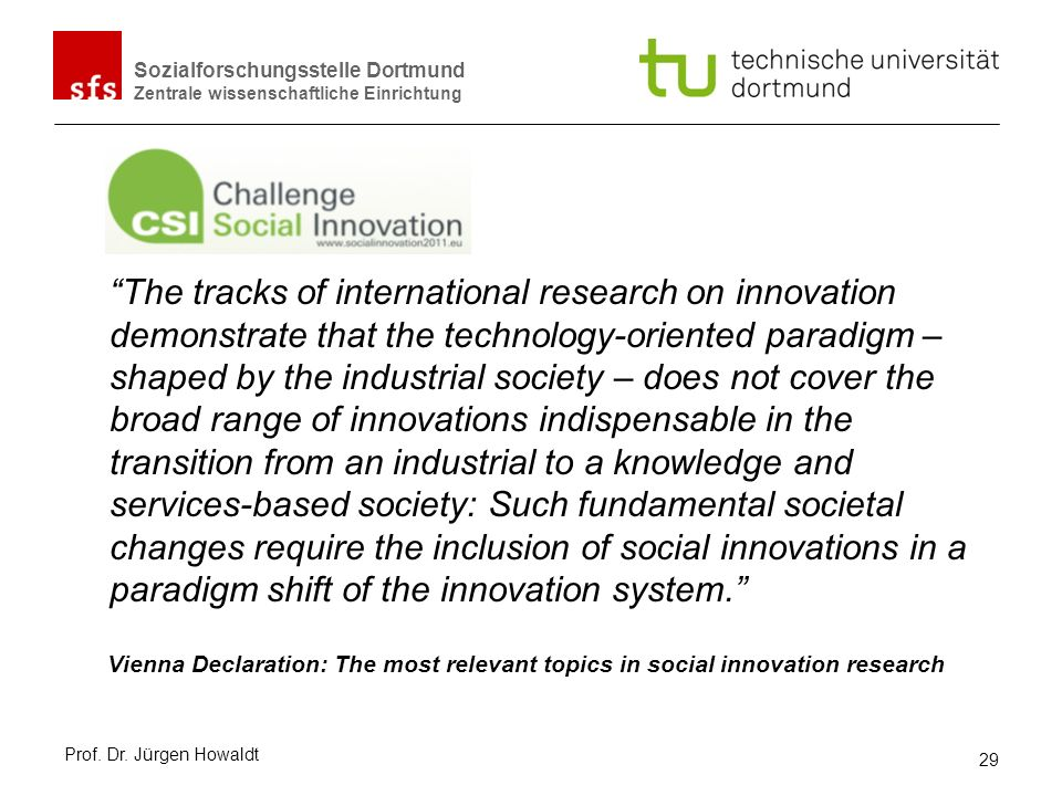 Sozialforschungsstelle Dortmund Zentrale wissenschaftliche Einrichtung The tracks of international research on innovation demonstrate that the technol
