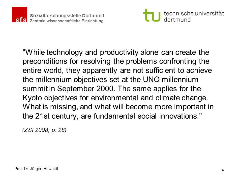 Sozialforschungsstelle Dortmund Zentrale wissenschaftliche Einrichtung Was macht eine Innovation zur sozialen Innovation.