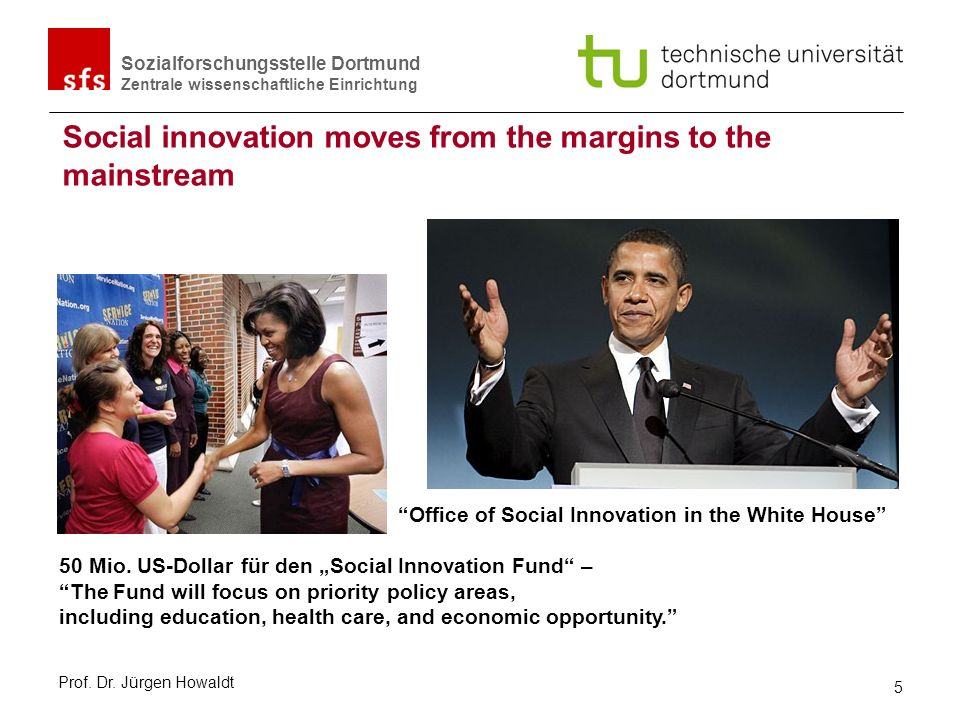 Sozialforschungsstelle Dortmund Zentrale wissenschaftliche Einrichtung Social innovation moves from the margins to the mainstream Office of Social Inn