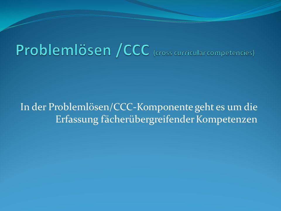 In der Problemlösen/CCC-Komponente geht es um die Erfassung fächerübergreifender Kompetenzen