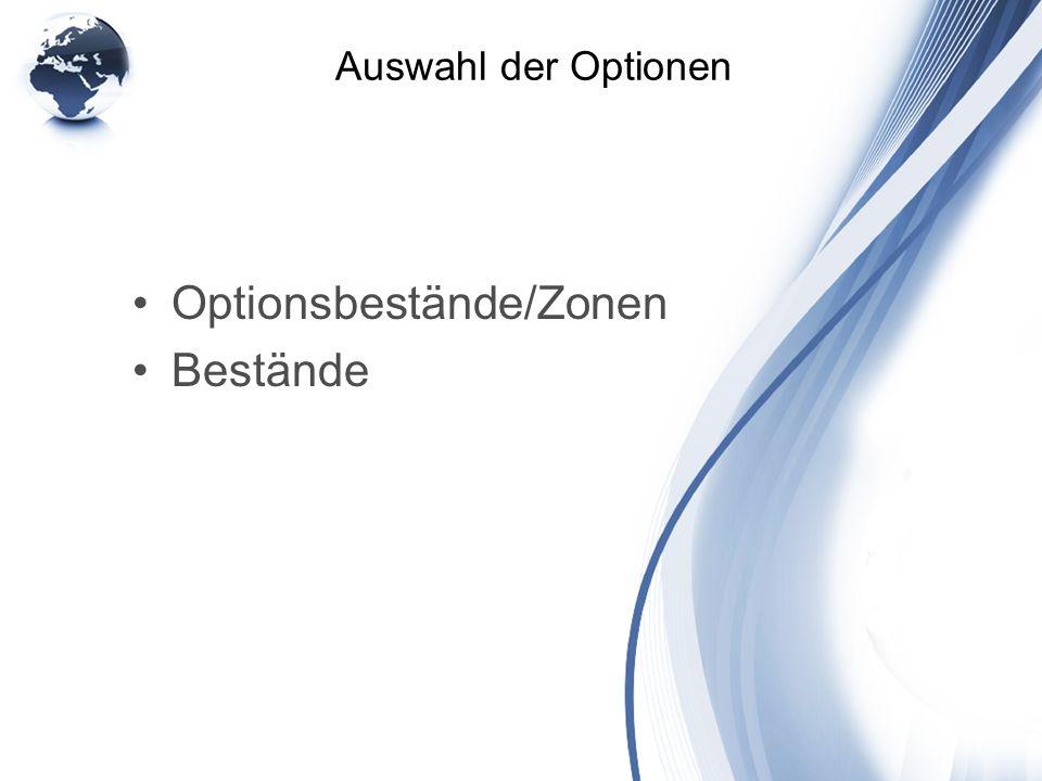 Auswahl der Optionen Optionsbestände/Zonen Bestände
