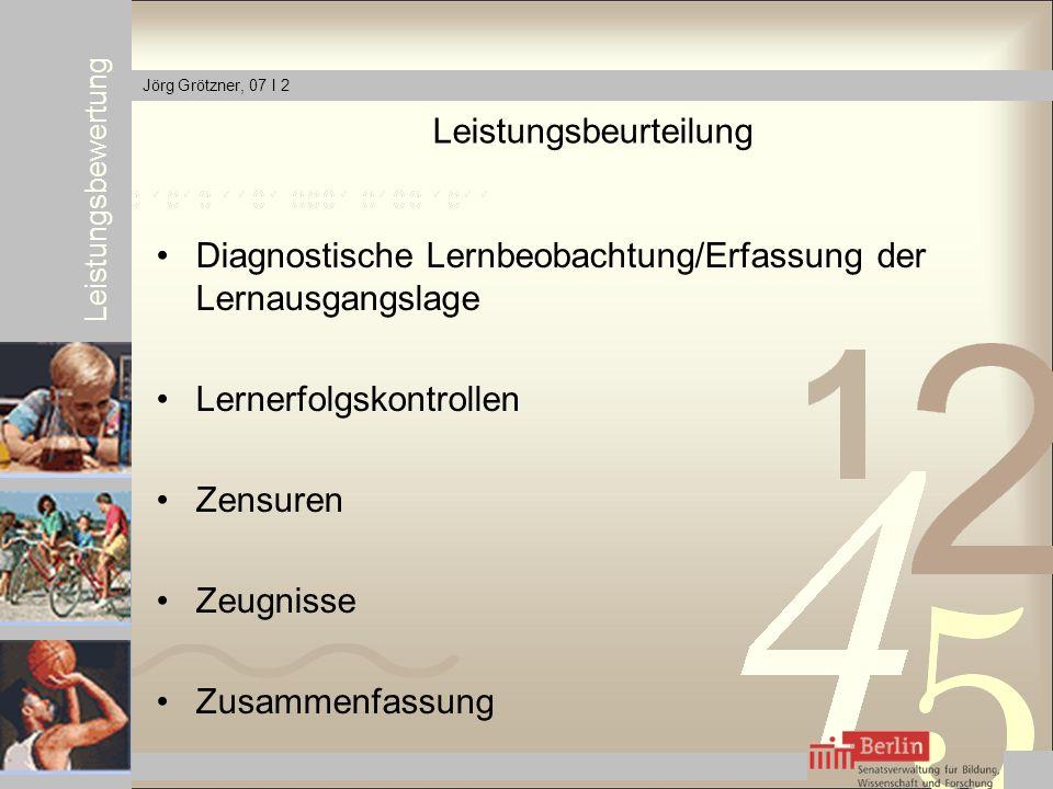 Herbsttagung Bollmannsruh 2011 Leistungsbewertung Jörg Grötzner, 07 I 2 Vorbemerkungen Zentrale Gelingensbedingungen Die Anforderungen und Kriterien sind von Anfang an allen Beteiligten transparent.