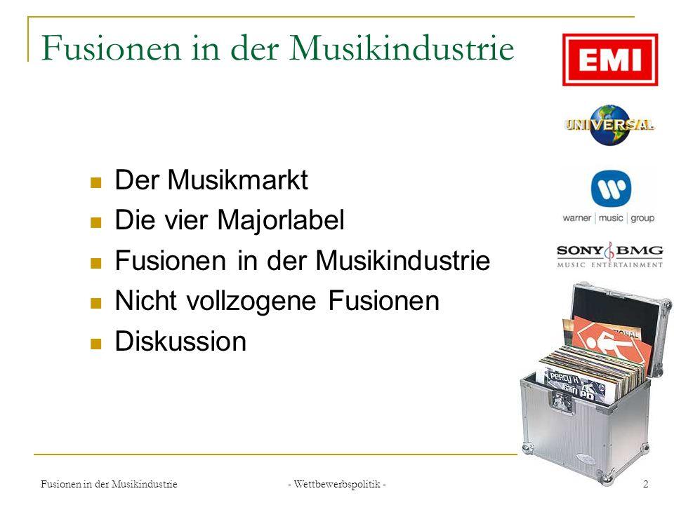 - Wettbewerbspolitik - 13Fusionen in der Musikindustrie Presse und Information PRESSEMITTEILUNG Nr.