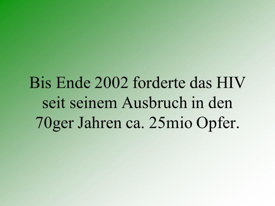 In Afrika sind 29,4mio Menschen mit dem HIV infiziert. Dies sind 9% der Bevölkerung.