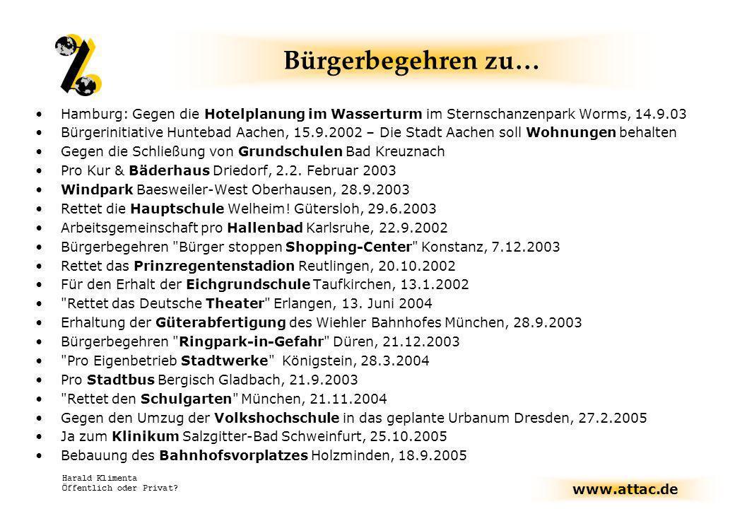 www.attac.de Harald Klimenta Öffentlich oder Privat? Bürgerbegehren zu… Hamburg: Gegen die Hotelplanung im Wasserturm im Sternschanzenpark Worms, 14.9