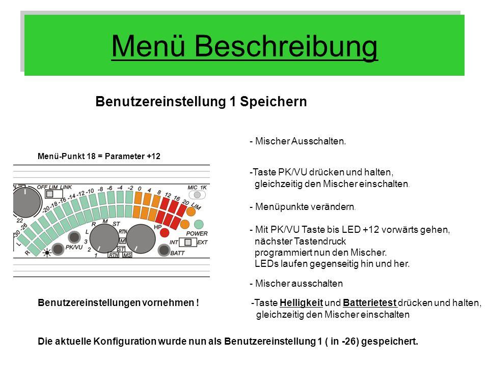 Menü Beschreibung Benutzereinstellung 1 Speichern Menü-Punkt 18 = Parameter +12 Benutzereinstellungen vornehmen ! - Menüpunkte verändern. - Mit PK/VU