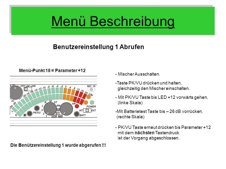 Menü Beschreibung Benutzereinstellung 1 Abrufen Menü-Punkt 18 = Parameter +12 - Mischer Ausschalten. - Mit PK/VU Taste bis LED +12 vorwärts gehen, (li