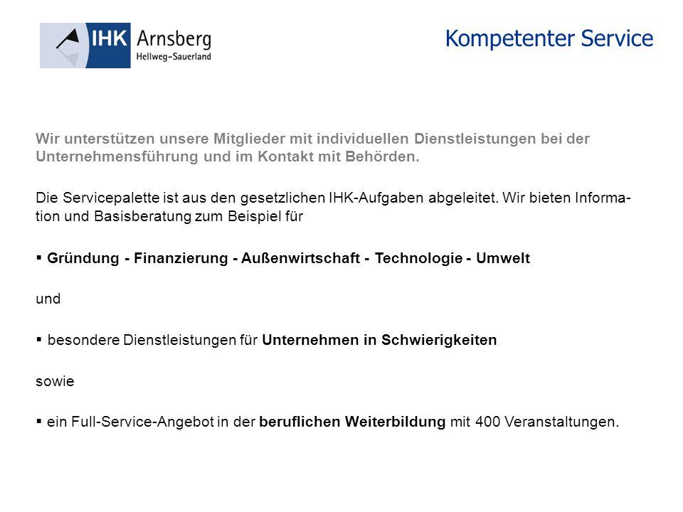 Kompetenter Service Gründung - Finanzierung - Außenwirtschaft - Technologie - Umwelt und besondere Dienstleistungen für Unternehmen in Schwierigkeiten