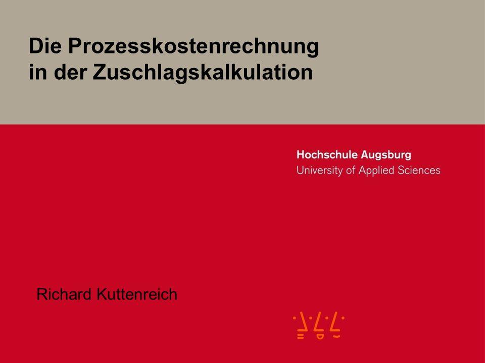 Die Prozesskostenrechnung in der Zuschlagskalkulation Richard Kuttenreich