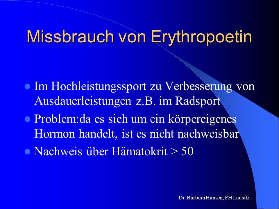 Dr. Barbara Hansen, FH Lausitz Wo wird Erythropoetin in der Therapie eingesetzt? Bei chronischer Nierenunterfunktion Bei Krebspatienten Bei Frühgebore