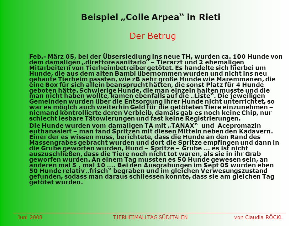 Beispiel Colle Arpea in Rieti Der Betrug Feb.- März 05, bei der Übsersiedlung ins neue TH, wurden ca.