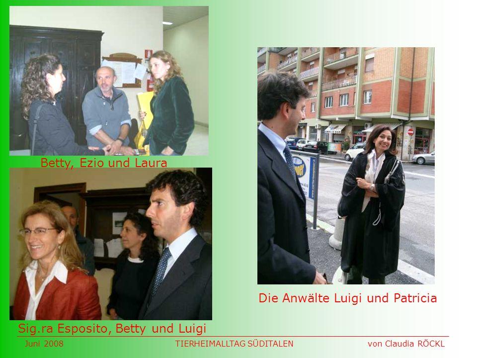 Betty, Ezio und Laura Die Anwälte Luigi und Patricia Sig.ra Esposito, Betty und Luigi Juni 2008 von Claudia RÖCKLTIERHEIMALLTAG SÜDITALEN