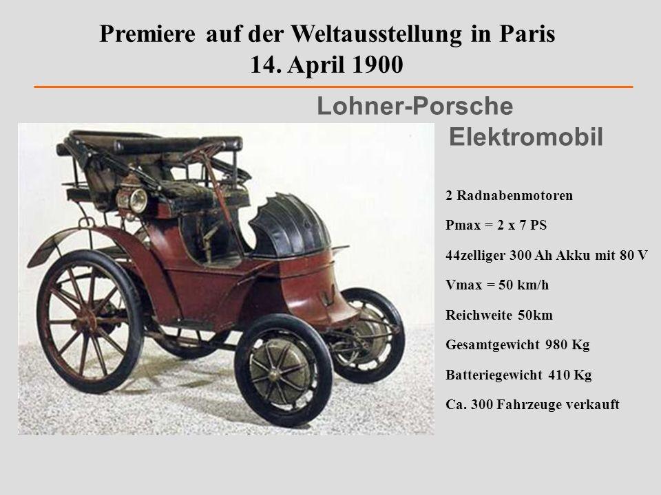 Premiere auf der Weltausstellung in Paris 14. April 1900 Lohner-Porsche Elektromobil 2 Radnabenmotoren Pmax = 2 x 7 PS 44zelliger 300 Ah Akku mit 80 V