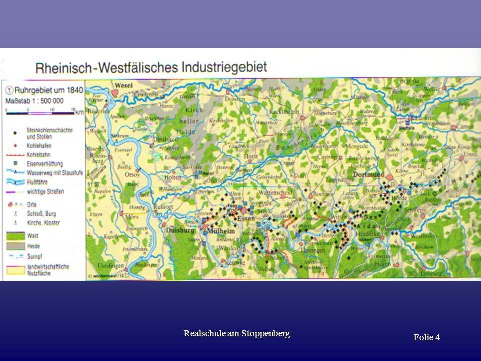 Realschule am Stoppenberg Folie 3 Veränderungen im Ruhrgebiet Vor rund 150 Jahren war das Gebiet zwischen Ruhr und Lippe ein dünn besiedelter und land