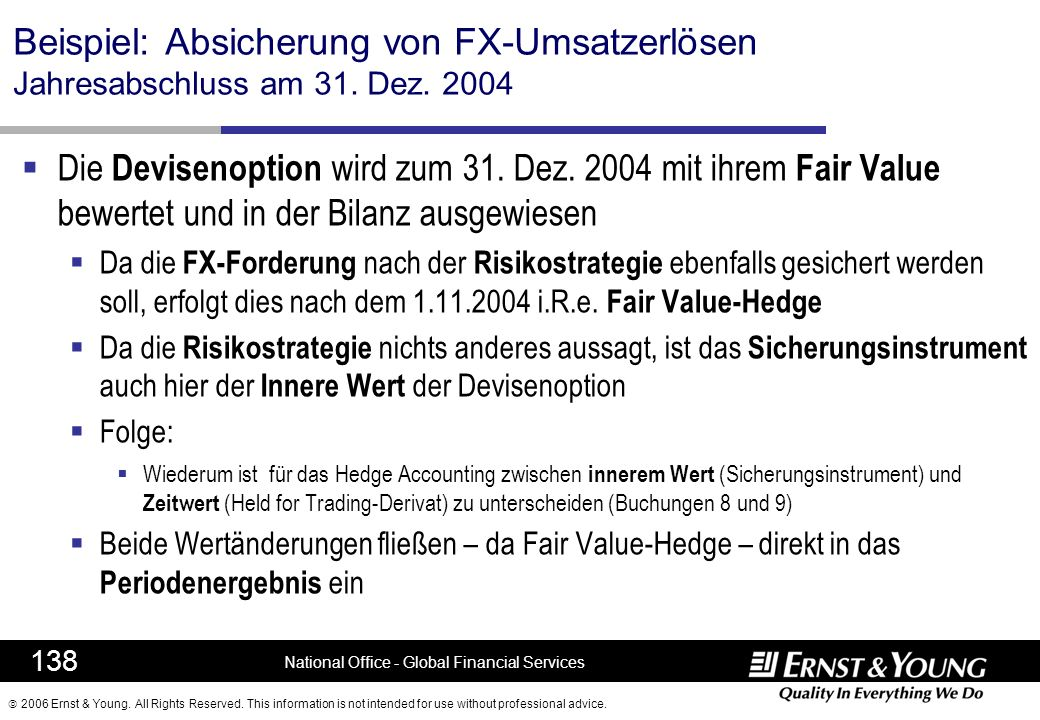 2006 Ernst & Young. All Rights Reserved. This information is not intended for use without professional advice. 138 National Office - Global Financial