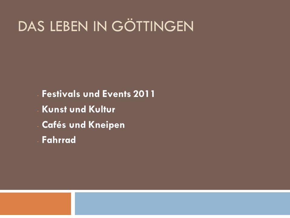 DAS LEBEN IN GÖTTINGEN - Festivals und Events 2011 - Kunst und Kultur - Cafés und Kneipen - Fahrrad