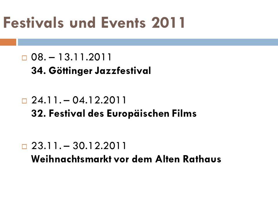 Festivals und Events 2011 08. – 13.11.2011 34. Göttinger Jazzfestival 24.11. – 04.12.2011 32. Festival des Europäischen Films 23.11. – 30.12.2011 Weih